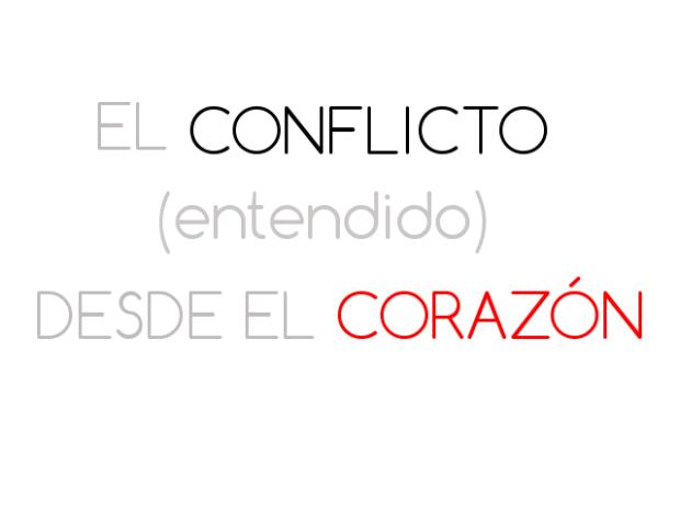 El conflicto desde el corazón